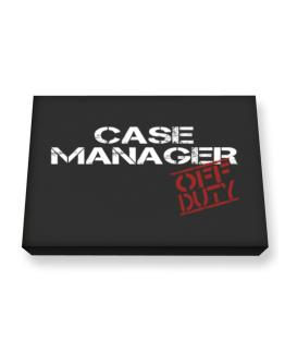 Case Manager - Off Duty Canvas square