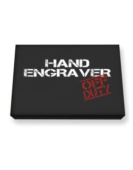 Hand Engraver - Off Duty Canvas square