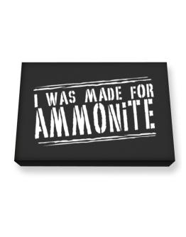 I Was Made For Ammonite Canvas square