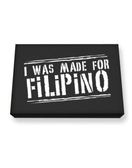 I Was Made For Filipino Canvas square