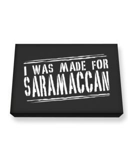 I Was Made For Saramaccan Canvas square