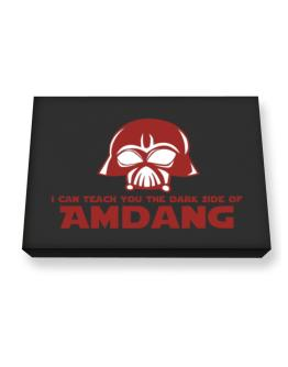 I Can Teach You The Dark Side Of Amdang Canvas square