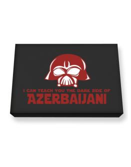 I Can Teach You The Dark Side Of Azerbaijani Canvas square