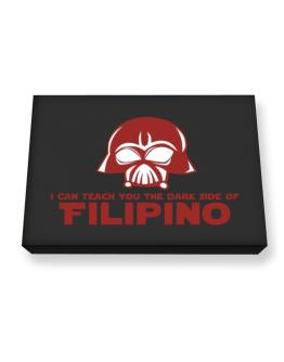 I Can Teach You The Dark Side Of Filipino Canvas square