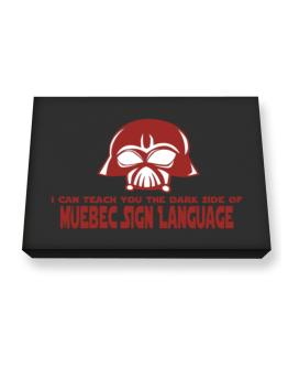 I Can Teach You The Dark Side Of Quebec Sign Language Canvas square