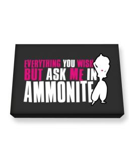 Anything You Want, But Ask Me In Ammonite Canvas square
