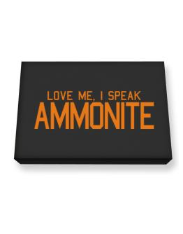 Love Me, I Speak Ammonite Canvas square