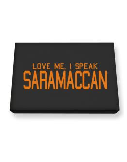 Love Me, I Speak Saramaccan Canvas square