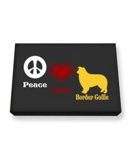 Peace, Love, Border Collie Canvas square