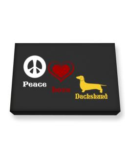 Peace, Love, Dachshund Canvas square