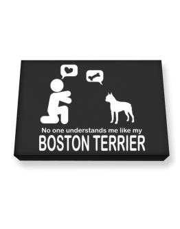 No One Understands Me Like My Boston Terrier Canvas square