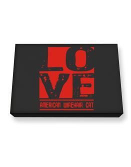 Love American Wirehair Canvas square