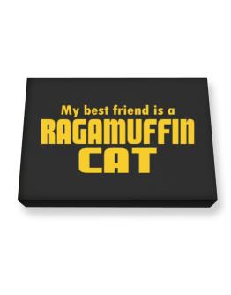 My Best Friend Is A Ragamuffin Canvas square
