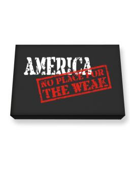 America No Place For The Weak Canvas square