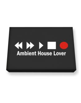 Ambient House Lover Canvas square