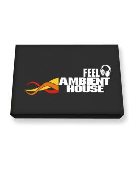 Feel Ambient House Canvas square