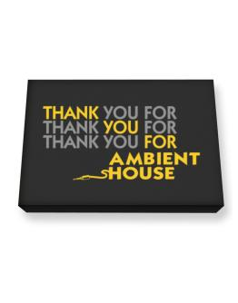 Thank You For Ambient House Canvas square