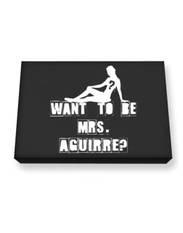 Want To Be Mrs. Aguirre? Canvas square