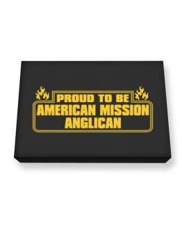 Proud To Be American Mission Anglican Canvas square