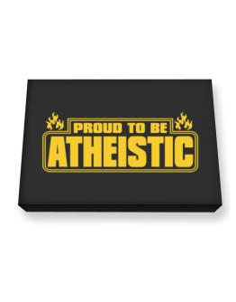 Proud To Be Atheistic Canvas square