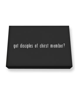 """ Got Disciples Of Chirst Member? "" Canvas square"