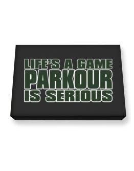 Life Is A Game , Parkour Is Serious !!! Canvas square
