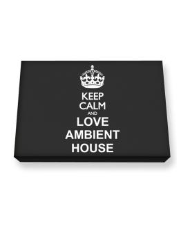 Keep calm and love Ambient House Canvas square