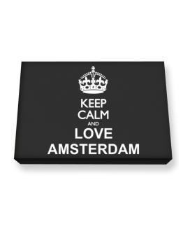 Keep calm and love Amsterdam Canvas square