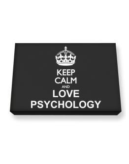 Keep calm and love Psychology Canvas square