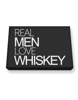 Real men love Whiskey Canvas square
