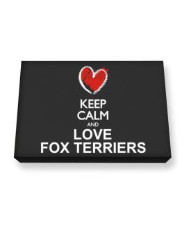 Keep calm and love Fox Terriers chalk style Canvas square