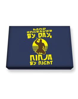 Hand Engraver By Day, Ninja By Night Canvas square