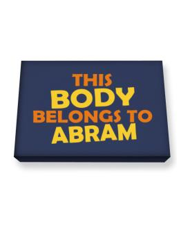 This Body Belongs To Abram Canvas square