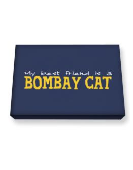 My Best Friend Is A Bombay Canvas square