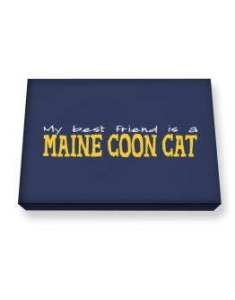 My Best Friend Is A Maine Coon Canvas square