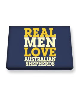 Real Men Love Australian Shepherds Canvas square