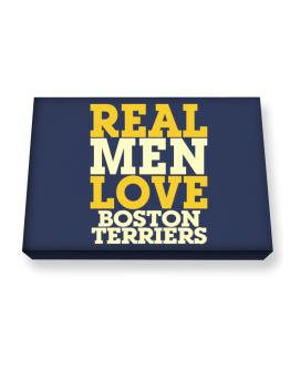 Real Men Love Boston Terriers Canvas square