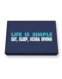 Life Is Simple . Eat, Sleep, Scuba Diving Canvas square