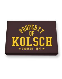 Property Of Kolsch - Drunken Department Canvas square