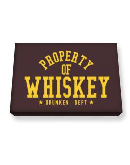 Property Of Whiskey - Drunken Department Canvas square