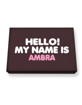 Hello! My Name Is Ambra Canvas square