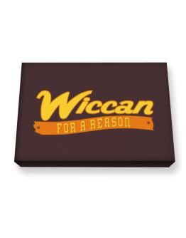 Wiccan For A Reason Canvas square