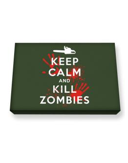 Keep Calm and Kill Zombies Canvas square