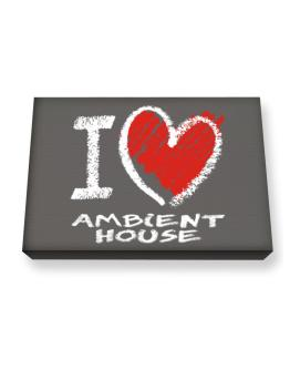 I love Ambient House chalk style Canvas square