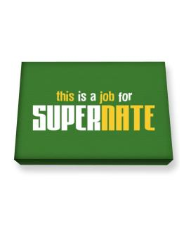 This Is A Job For Supernate Canvas square