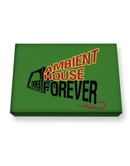 Ambient House Forever Canvas square