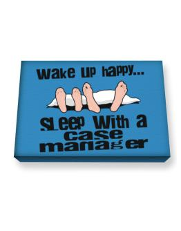 wake up happy .. sleep with a Case Manager Canvas square
