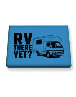 RV there yet? Canvas square