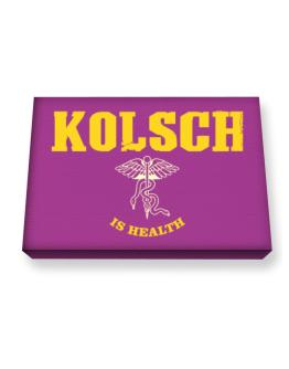 Kolsch Is Health Canvas square