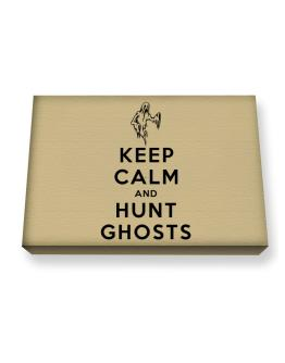 Keep Calm and Hunt Ghosts 1 Canvas square